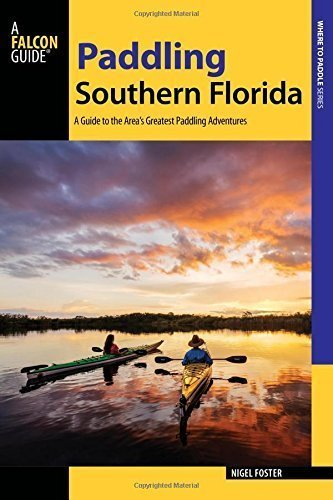 Paddling Southern Florida (Falcon Guide: Where to Paddle) (Englisch)